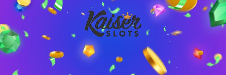 Kaiser slots casino bonus