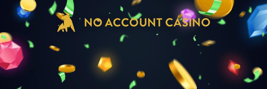 No Account Casino Banner